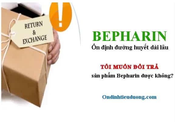 đổi trả bepharin